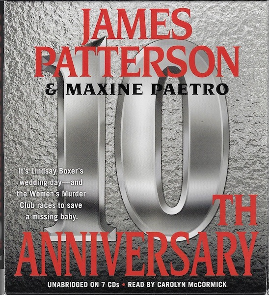 10th Anniversary (Women's Murder Club), Patterson, James; Paetro, Maxine; McCormick, Carolyn [Reader]