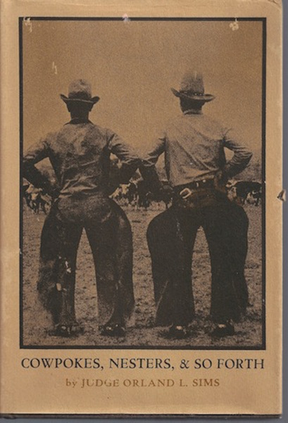 Cowpokes, Nesters & So Forth, Sims, Judge Orland L.