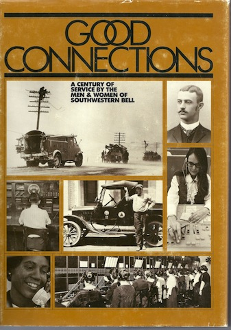 Good connections: A century of service by the men & women of Southwestern Bell, Park, David G