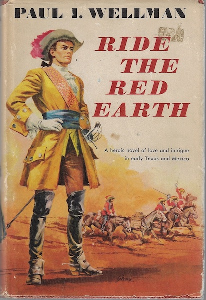 Ride The Red Earth, Paul I. Wellman