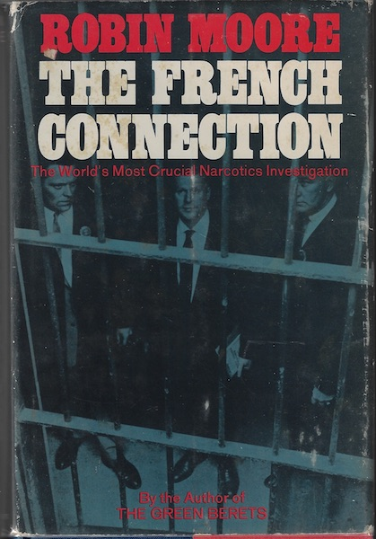 French Connection, The: The World's Most Crucial Narcotics Investigation, Moore, Robin