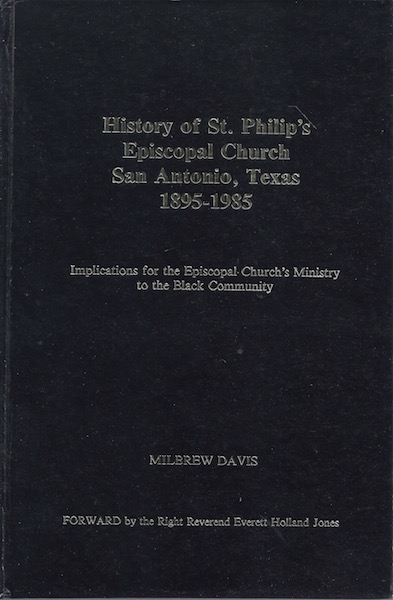 History of St. Philip's Episcopal Church, San Antonio, Texas, 1895-1985: Implications for the Episcopal Church's ministry to the Black community, Davis, Milbrew