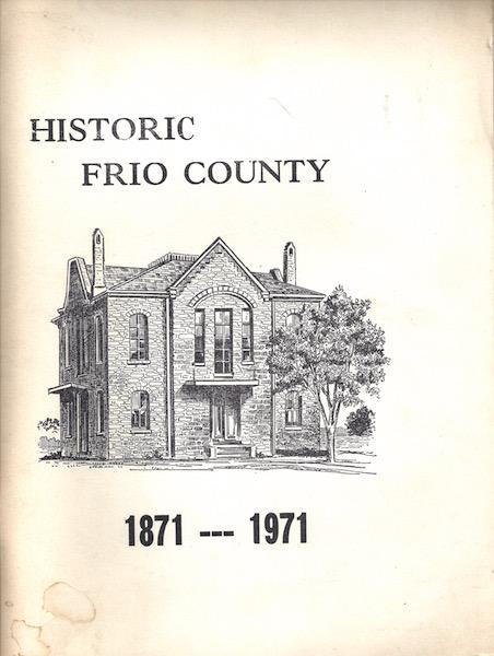 Historic Frio County 1871-1971, Tillotson, Payson M.