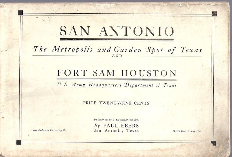 San Antonio, the Metropolis and Garden Spot of Texas, and Fort Sam Houston, U.S. Army Headquarters, Department of Texas., Ebers, Paul