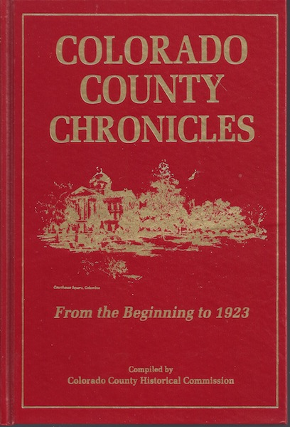 COLORADO COUNTY CHRONICLES - Two Volume Set, Colorado County Historical Commission