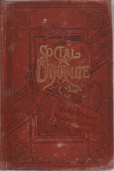 Social Dynamite or the Wickedness of Modern Society, T. Dewitt Talmage; Frances Post Van Norstrand [Editor]