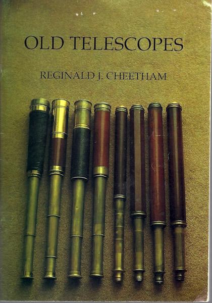 Old Telescopes, Cheetham Reginald