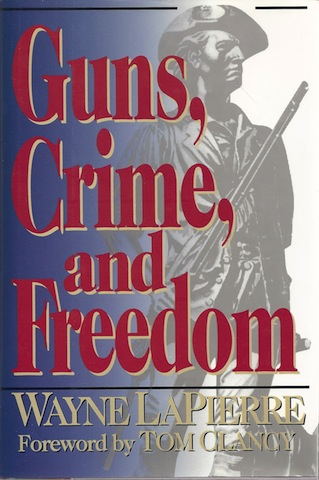 Guns, Crime, and Freedom, Signed, Wayne R. LaPierre; Foreword-Tom Clancy