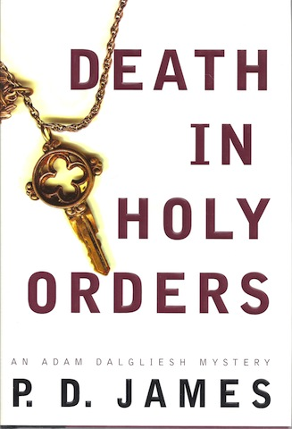 Death in Holy Orders (Adam Dalgliesh Mystery Series #11) by P. D. James, P. D. James