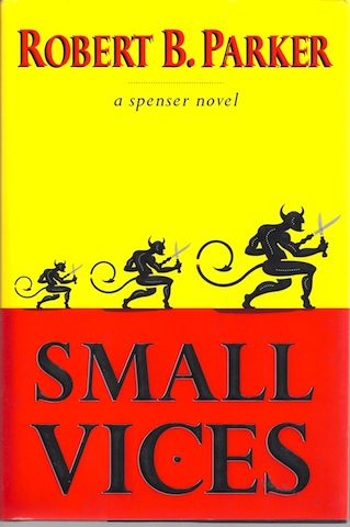 Small Vices by Parker, Robert B., Robert B. Parker