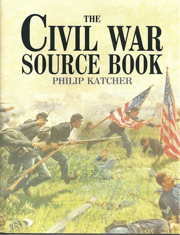 The Civil War Source Book (Source Book Series), Katcher, Philip
