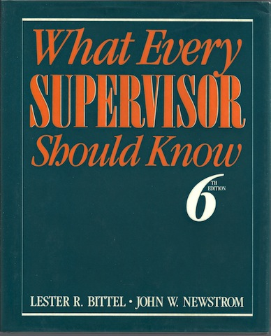 What Every Supervisor Should Know: The Complete Guide to Supervisory Management, Lester R. Bittel; John W. Newstrom; John Newstorm