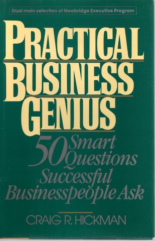 Practical Business Genius: 50 Smart Questions Successful Businesspeople Ask