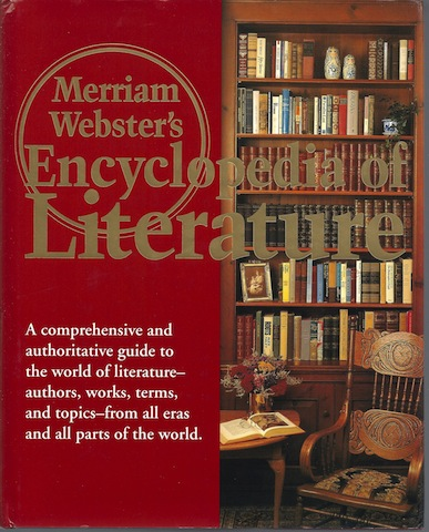 Merriam-Webster's Encyclopedia of Literature, Editor-Merriam-Webster; Editor-Encyclopedia Britannica