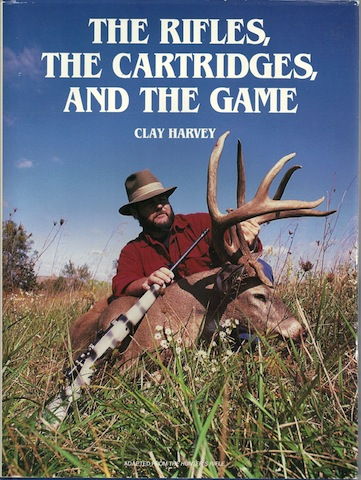 The Rifles, the Cartridges, and the Game, Clay Harvey