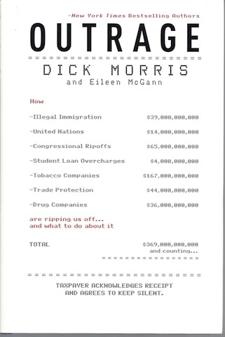 Outrage: How Illegal Immigration, the United Nations, Congressional Ripoffs, Student Loan Overcharges, Tobacco Companies, Trade Protection, and Drug Companies Are Ripping Us Off . . . And, Dick Morris; Eileen Mcgann