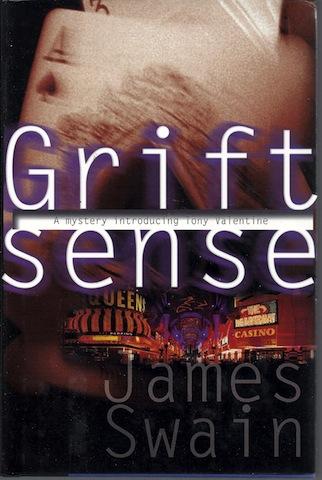 Grift Sense (Tony Valentine Novels), James Swain