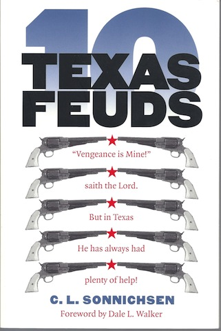 Ten Texas Feuds (Historians of the Frontier and American West), C. L. Sonnichsen; Foreword-Dale L. Walker