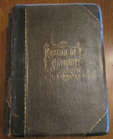 Museum of Antiquity (A Description of Ancient Life), L.W. Yaggi; T.L. Haines