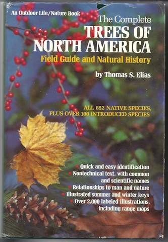 Complete Trees of North America: Field Guide and Natural History, Thomas S. Elias