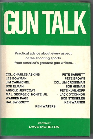 Gun Talk, Practical Advice About Every Aspect of the Shooting Sports from Americ, Dave (Editor) Moreton