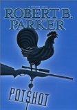 Potshot (Spenser) by Parker, Robert B., Robert B. Parker