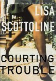 Courting Trouble [Hardcover] by Lisa Scottoline, Lisa Scottoline