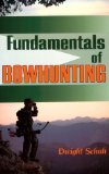 Fundamentals of Bowhunting, Dwight Schuh